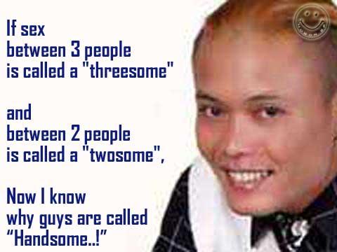 Now I Know Why Guys Are Called Handsome Humor Singkat Lucu Gambar Humor Kocak Kata Kata Gokil