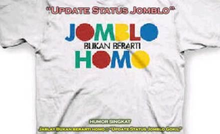 """Update Status Jomlo Gokil, Jomblo Narsis kocak gombal"""